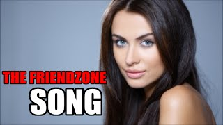 THE FRIENDZONE SONG