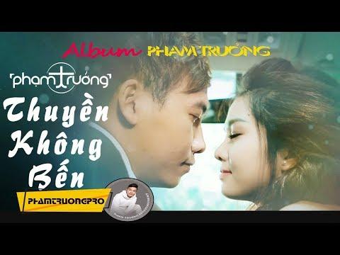 Những Ca Khúc Hay Nhất Của Phạm Trưởng 2015 - Album Thuyền Không Bến 2015 thumbnail