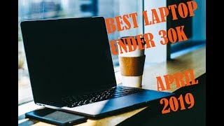 BEST LAPTOP UNDER 30000 APRIL 2019 I HINDI