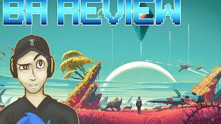 """""""Hello Games lost their game?"""" No Man Sky - BA Review"""