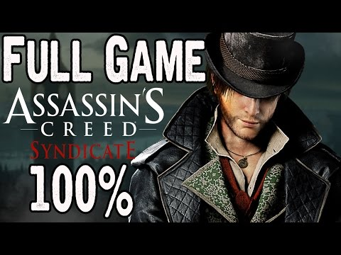 Assassin's Creed Syndicate Full Game Walkthrough (100% Synchronized Story Missions)