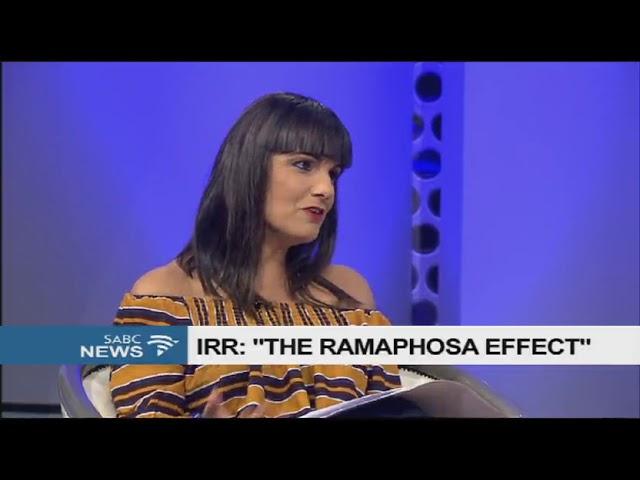 "IRR: ""The Ramaphosa Effect"""