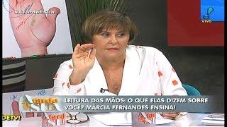 MÁRCIA FERNANDES  FALA SOBRE A LEITURA DE MÃO E O QUE ELAS DIZEM SOBRE  SEU FUTURO 05 /02/2016