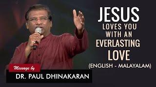 Jesus loves you with an Everlasting Love (English - Malayalam) - Dr. Paul Dhinakaran