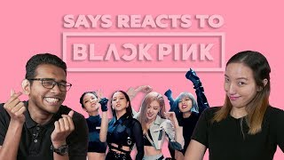 BLACKPINK'S Kill This Love | SAYS Reacts