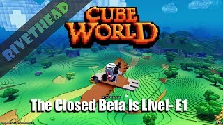 "Cube World Closed Beta - E1 - ""Six Years in the Waiting!"""