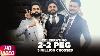 Celebrating 5M Views | 2 2 Peg | Goldy Desi Crew | Parmish Verma | Latest Punjabi Song 2018