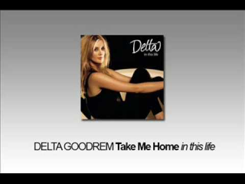Delta Goodrem - Take Me Home