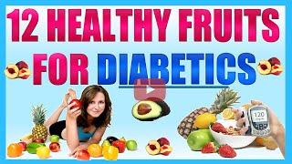 12 Healthy Fruits for Diabetics