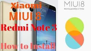 Hindi | Miui 8 on Xiaomi Redmi Note 3 | Mi4i | Mi4 | Mi4 | Mi5 How to Install