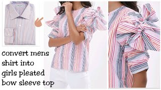 Diy:Convert Men's Shirt into Girls pleated bow sleeve/ girls top hindi