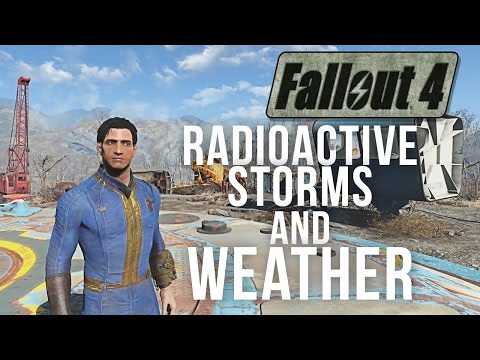 Fallout 4 - Radioactive Storms, Color Grade, Weather Changes Explained