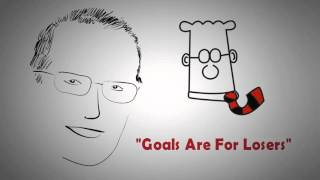 Goals vs. Systems: HOW TO FAIL AND STILL WIN BIG by Scott Adams