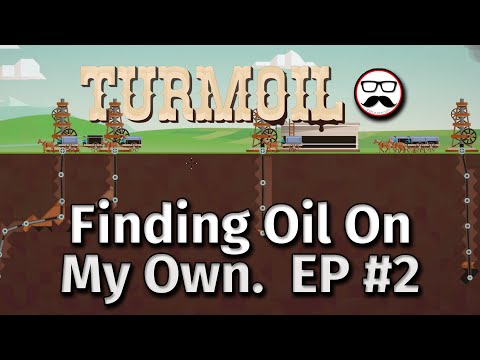 Turmoil - Ep #2 - Finding Oil On My Own