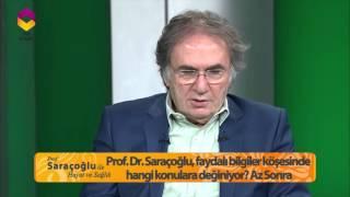 Prof. Saracoglu Ile Hayat Ve Sağlık - 5 Mart 2016- 23. Bölüm