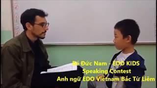Bé Đức Nam - EDO KIDS - Speaking Contest - Anh ngữ EDO Vietnam Bắc Từ Liêm