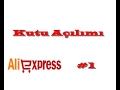 Aliexpress Kutu Açılımı Part 1 mp3