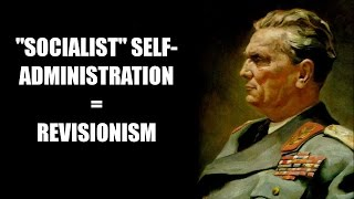 "A Quick Refutation of Yugoslavia's ""Self Management"" System"