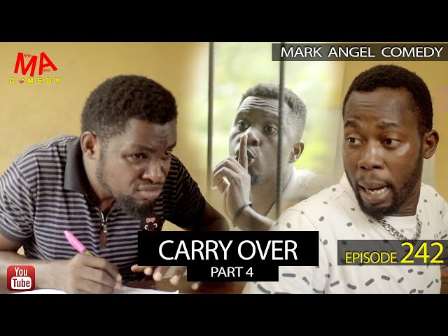 CARRY OVER Part 4 (Mark Angel Comedy) (Episode 242) thumbnail