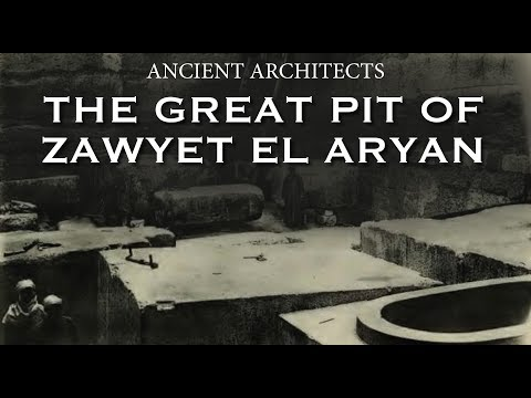 The Great Pit of Zawyet El Aryan in Egypt | Ancient Architects