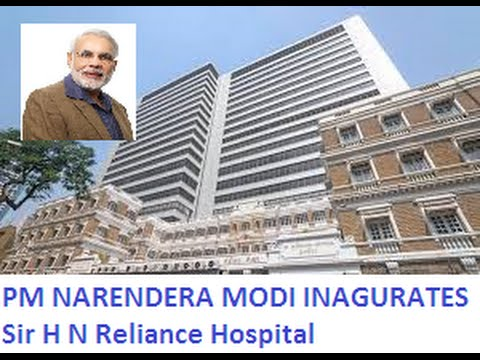 Prime Minister NARENDRA MODI inaugurates Sir H N Reliance Hospital