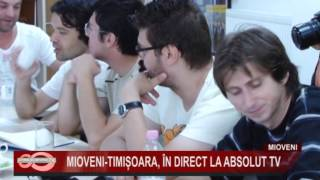 7 MIOVENI TIMISOARA IN DIRECT LA ABSOLUT TV