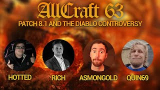 ALLCRAFT #63 - Patch 8.1 and the Diablo Controversy ft. Asmongold, Quin69, Hotted & Rich