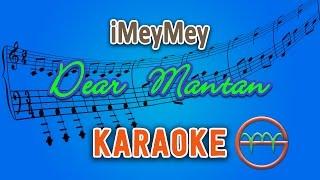 Imeymey  Dear Mantan Karaoke Lirik Chord By Gmusic
