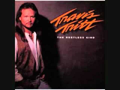 Travis Tritt - Where Corn Don't Grow (The Restless Kind)