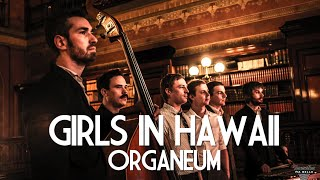 "GIRLS IN HAWAII - ORGANEUM - Acoustic Session by ""Bruxelles Ma Belle"" 2/2"