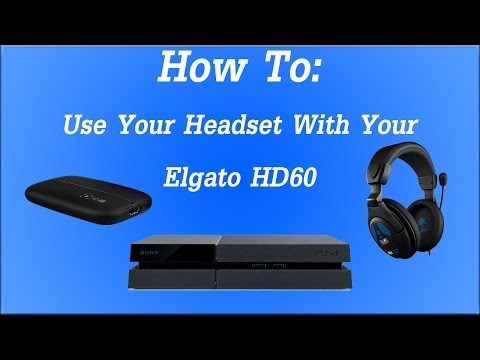 How To: Use Your Headset With The Elgato HD60