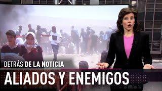 Aliados y enemigos - Detrás de la noticia