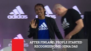 After Finland, People Started Recognising Me- Hima Das