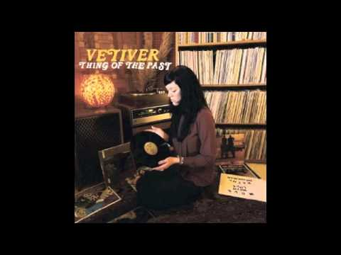 Vetiver - The Swimming Song (Thing of the Past)