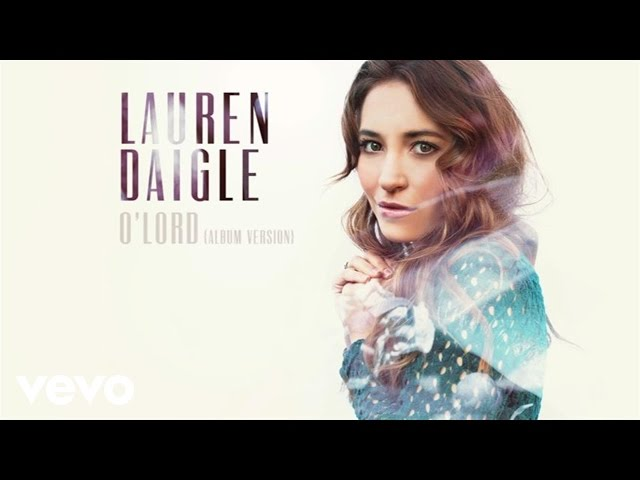 Lauren Daigle - O'Lord (Audio)