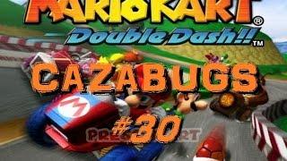 CazaBugs #30 - Mario Kart Double Dash