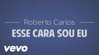 Roberto Carlos Esse Cara Sou Eu Official Audio