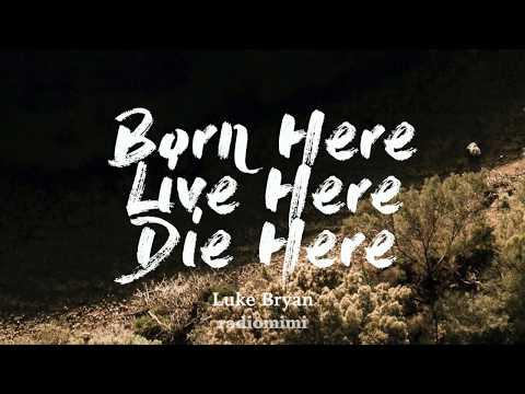 Download  Luke Bryan - Born Here Live Here Die Heres Gratis, download lagu terbaru