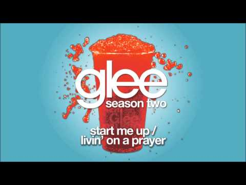 Glee Cast - Start Me Up Livin On A Prayer