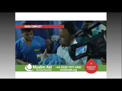 Muslim Aid - Gaza EMERGENCY APPEAL, July 2014