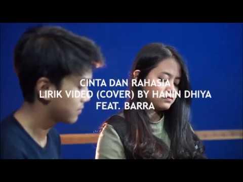 download lagu CINTA DAN RAHASIA - LIRIK VIDEO (COVER) BY HANIN DHIYA ft.BARRA gratis