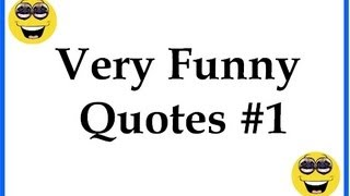 Very Funny Quotes #1