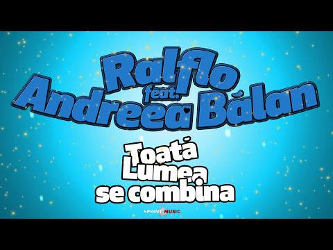 Ralflo & Andreea Balan - Toata Lumea Se Combina | Single Oficial