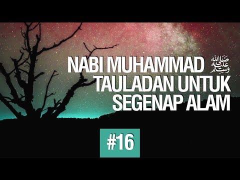 Nabi Muhammad Shallallahu Alaihi Wasallam Tauladan Segenap Alam #16 - Ustadz Khairullah Anwar Luthfi
