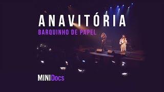 Ouça Anavitória - Barquinho de Papel MINIDocs® • Ao Vivo em São Paulo