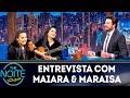 Entrevista Com Maiara & Maraisa | The Noite (140319)