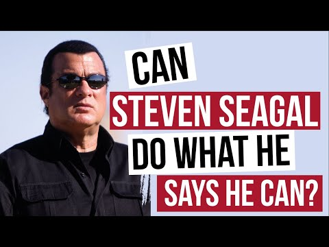 Steven Seagal can he do what he says he can?