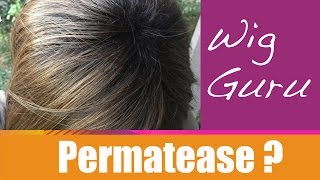 Wigs 101 - What is Permatease