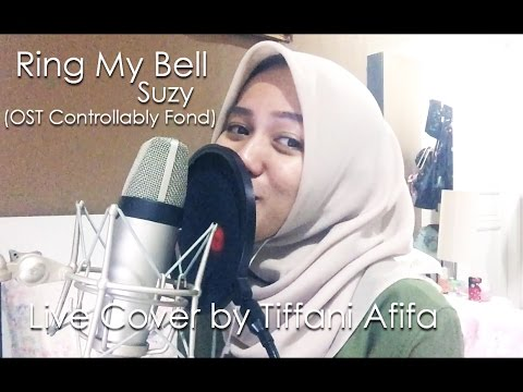 Ring My Bell (OST Uncontrollably Fond) - Suzy (Live Cover By Tiffani Afifa)