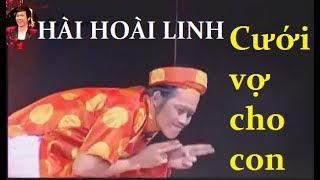 Hài Hoài Linh - Đi hỏi vợ cho con